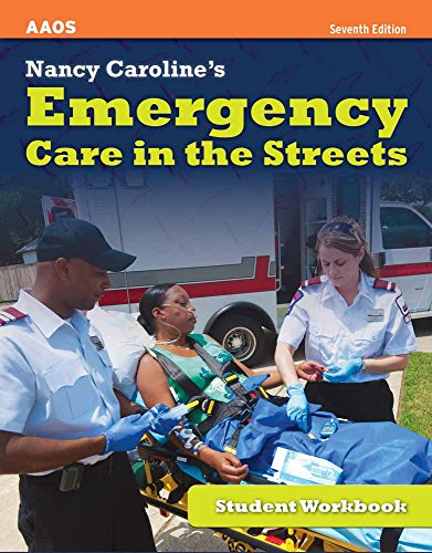 Nancy Caroline s Emergency Care In The Streets, Student Workbook (Paperback): American Academy of ...