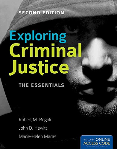 Exploring Criminal Justice: The Essentials: Regoli, Robert M.,