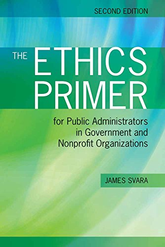 Download The Ethics Primer for Public Administrators in Government and Nonprofit Organizations, Second Edition