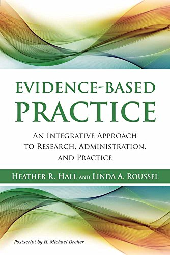 9781449625917: Evidence-Based Practice: An Integrative Approach to Research, Administration and Practice