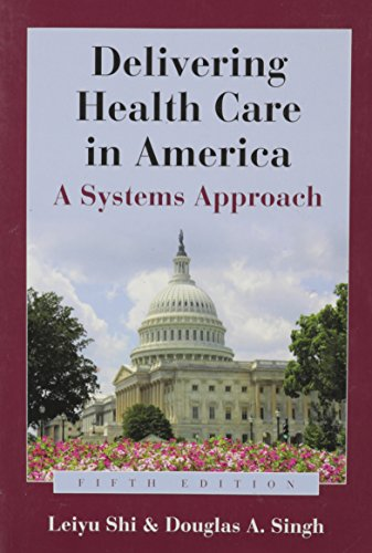 leiyu shi delivering health care in america fifth edition By leiyu shi, douglas a singh | read now in its fifth edition book covers most of the same topics but includes more on the healthcare workforce than does delivering health care in america the books provide different perspectives, both are needed.