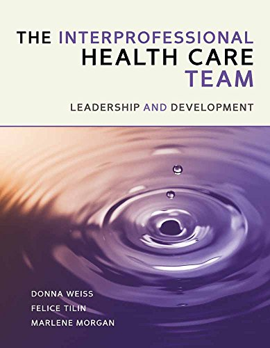 9781449626570: The Interprofessional Health Care Team: Leadership and Development (book)