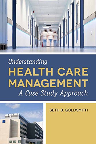 9781449632106: Understanding Health Care Management: A Case Study Approach