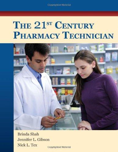 The 21st Century Pharmacy Technician: Shah, Brinda; Gibson, Jennifer L; Tex, Nick L