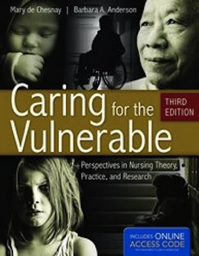 Caring For The Vulnerable: Perspectives in Nursing Theory, Practice, and Research (De Chasnay, ...
