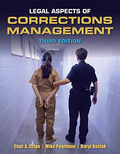 Legal Aspects of Corrections Management, 3rd Edition: Cripe, Clair A.; Pearlman, Michael G.; Kosiak...
