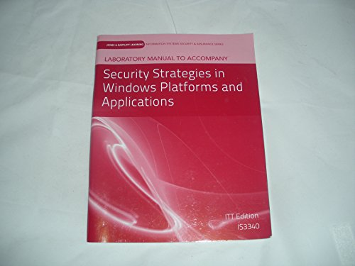 Laboratory Manual to Accompany Security Strategies in Windows Platforms and Applications: vLab