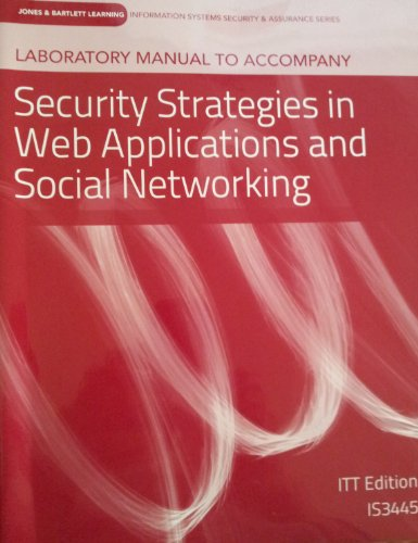 9781449644000: Laboratory Manual to Accompany Security Strategies in Web Applications and Social Networking (ITT Edition IS3445)