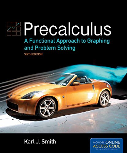 Precalculus: A Functional Approach To Graphing And: Karl J. Smith