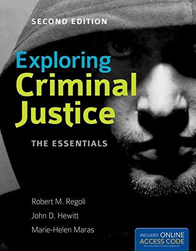 Exploring Criminal Justice: The Essentials (Paperback): Robert M. Regoli, John D. Hewitt, ...