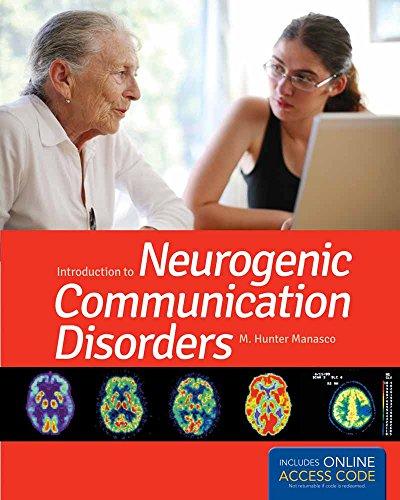 Introduction To Neurogenic Communication Disorders: Manasco, M. Hunter