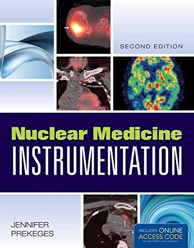 Nuclear Medicine Instrumentation (Paperback): Jennifer Prekeges