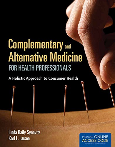Complementary and Alternative Medicine for Health Professionals: Synovitz, Linda Baily