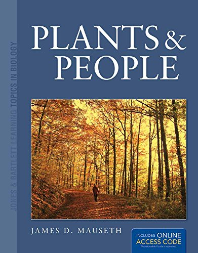 Plants And People (Jones & Bartlett Learning Topics in Biology) (1449657176) by James D. Mauseth