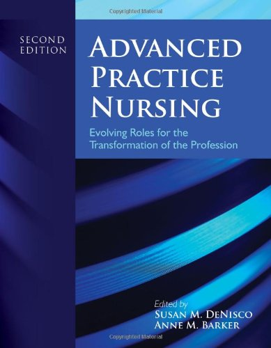 9781449665067: Advanced Practice Nursing: Evolving Roles for the Transformation of the Profession