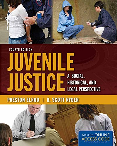 Juvenile Justice: A Social, Historical, And Legal Perspective: Preston Elrod