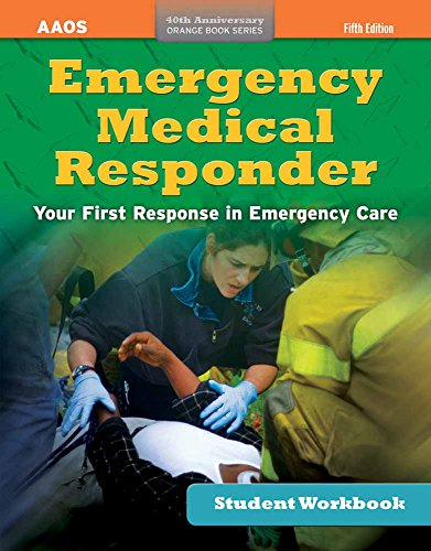 Emergency Medical Responder, Student Workbook: American Academy of