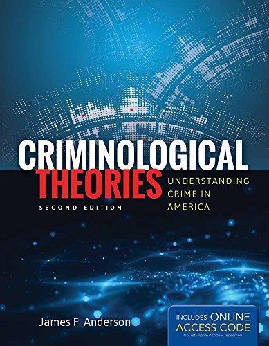 9781449681876: Criminological Theories: Understanding Crime in America