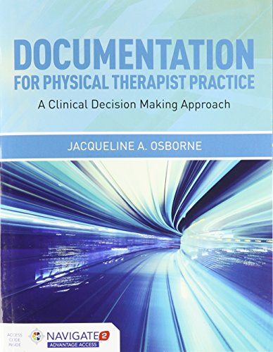 9781449685638: Documentation For Physical Therapist Practice: A Clinical Decision Making Approach (Book)
