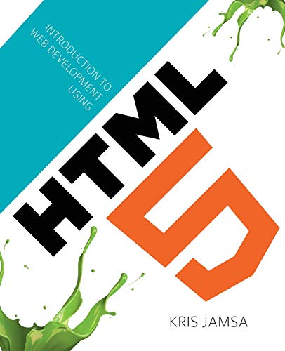 Introduction to Web Development Using HTML 5: Dr. Kris Jamsa