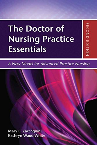 The Doctor of Nursing Practice Essentials: A: Zaccagnini, Mary; White,