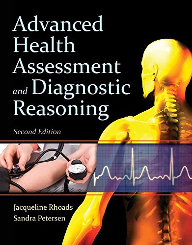 Advanced Health Assessment And Diagnostic Reasoning: Rhoads, Jacqueline; Petersen, Sandra Wiggins