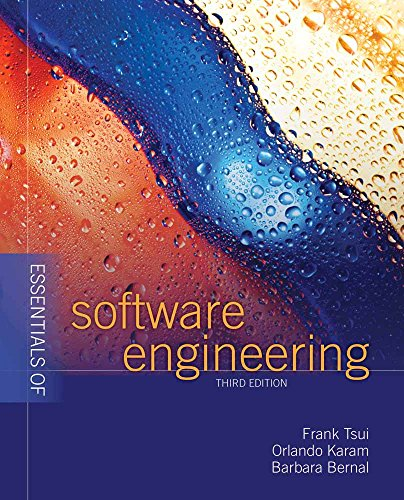 Essentials of Software Engineering: Tsui, Frank; Karam,