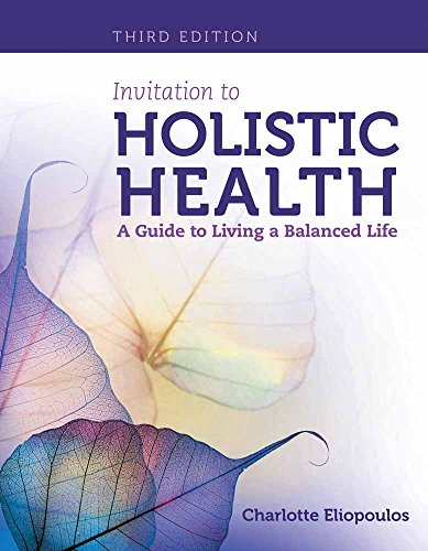 Invitation To Holistic Health: A Guide To Living A Balanced Life (Paperback): Charlotte Eliopoulos