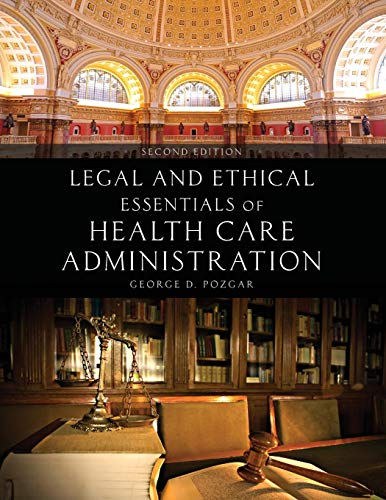 Legal and Ethical Essentials of Health Care Administration: Pozgar, George D.