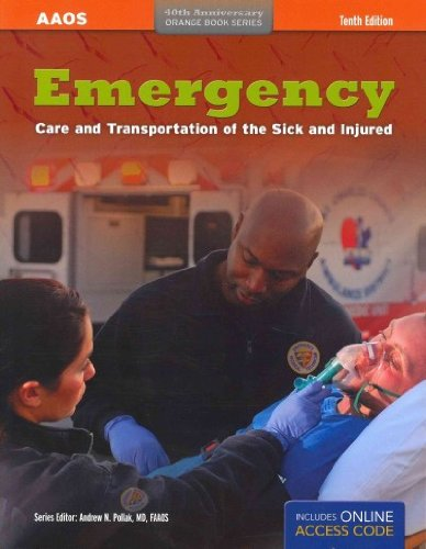 Emergency Care And Transportation Of The Sick And Injured Advantage Package, Print Edition (Orange ...
