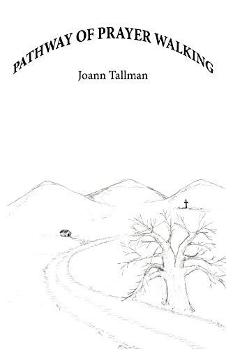 Pathway of Prayer Walking: Joann Tallman