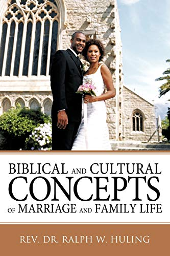9781449701932: Biblical and Cultural Concepts of Marriage and Family Life