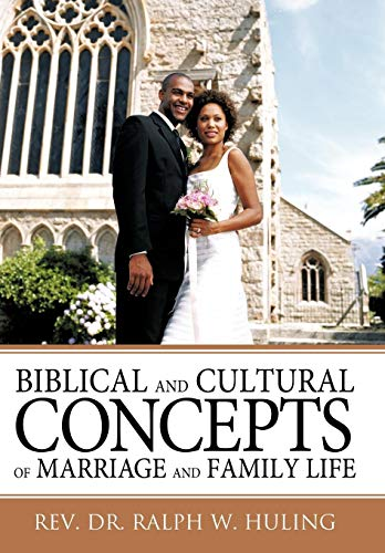 9781449701949: Biblical and Cultural Concepts of Marriage and Family Life
