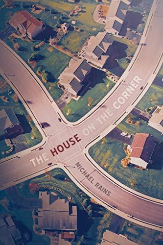 The House on the Corner: Michael Rains