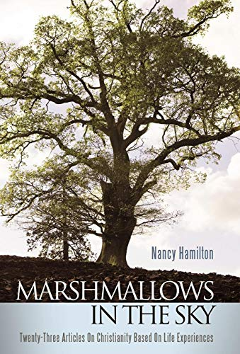 9781449702090: Marshmallows in the Sky: Twenty-Three Articles on Christianity Based on Life Experiences