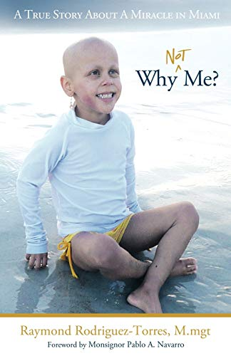 9781449703011: Why Not Me?: A True Story About A Miracle in Miami