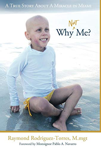 9781449703028: Why Not Me?: A True Story about a Miracle in Miami