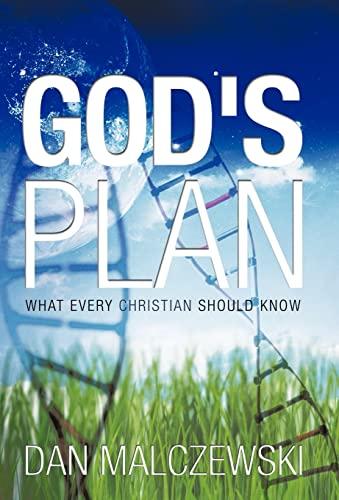 Gods Plan: What Every Christian Should Know: Dan Malczewski