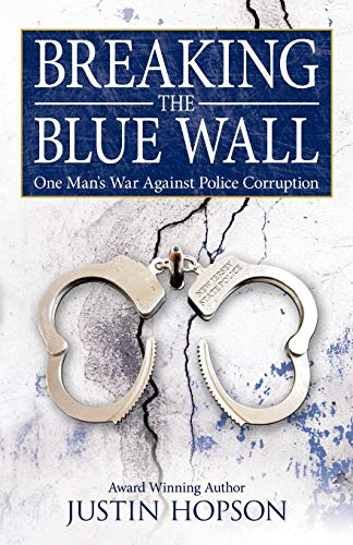 9781449703783: Breaking the Blue Wall: One Man's War Against Police Corruption