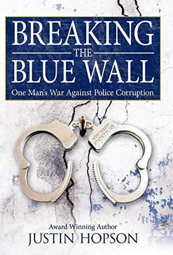 9781449703790: Breaking the Blue Wall: One Man's War Against Police Corruption