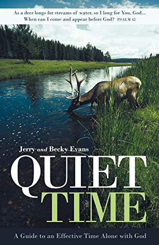 Quiet Time: A Guide to an Effective Time Alone with God (9781449703899) by Evans, Jerry