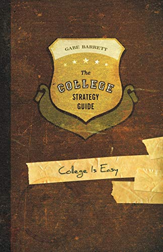 9781449704322: The College Strategy Guide: College Is Easy