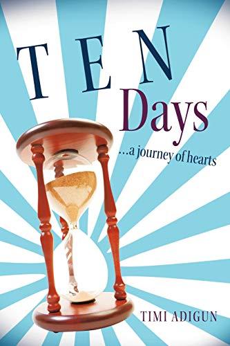 Ten Days: A Journey of Hearts: Timi Adigun