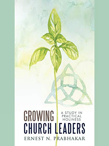 9781449707620: Growing Church Leaders: A Study in Practical Holiness
