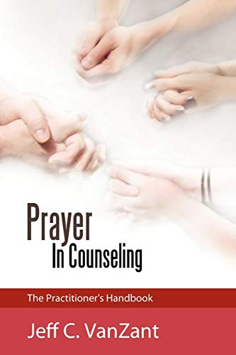 9781449708290: Prayer in Counseling: The Practitioner's Handbook