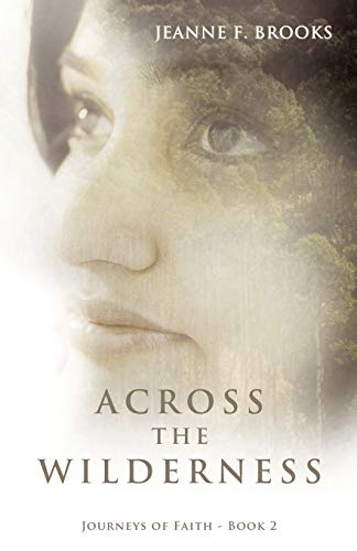 Across the Wilderness: Journeys of Faith - Book 2: Jeanne F. Brooks