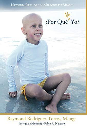 9781449708542: Por Que No Yo?: Historia Real de Un Milagro En Miami (Spanish Edition)