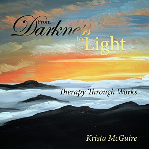 9781449708764: From Darkness To Light: Therapy Through Works