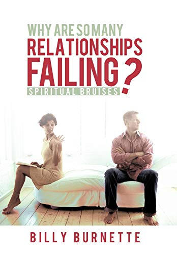 Why Are So Many Relationships Failing?: Spiritual Bruises: Billy Burnette
