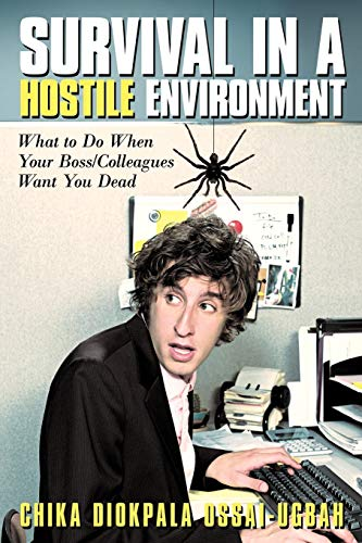 9781449710682: Survival in a Hostile Environment: What to Do When Your Boss/Colleagues Want You Dead